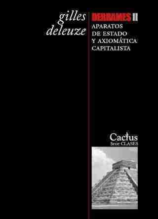 DERRAMES II. APARATOS DE ESTADO Y AXIOMÁTICA CAPITALISTA