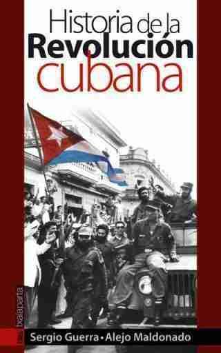 HISTORIA DE LA REVOLUCION CUBANA