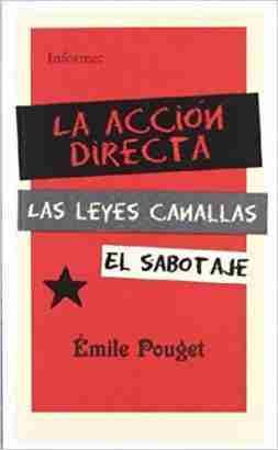 LA ACCIÓN DIRECTA / LAS LEYES CANALLAS / EL SABOTAJE