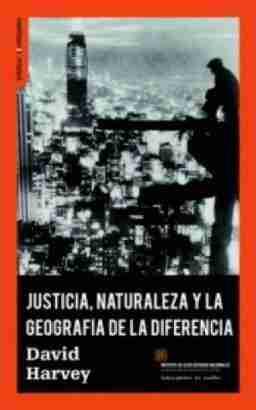 JUSTICIA, NATURALEZA Y LA GEOGRAFIA DE LA DIFERENCIA