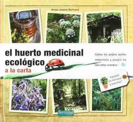 EL HUERTO MEDICINAL ECOLOGICO A LA CARTA