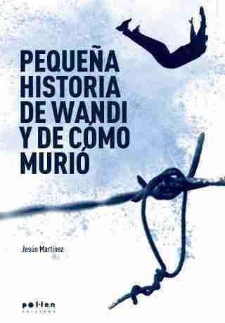 PEQUEÑA HISTORIA DE WANDI Y DE COMO MURIO