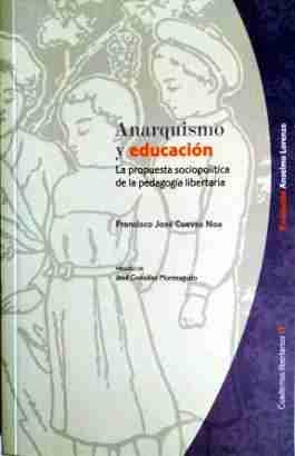 ANARQUISMO Y EDUCACIÓN : LA PROPUESTA SOCIOPOLÍTICA DE LA PEDAGOGÍA LIBERTARIA