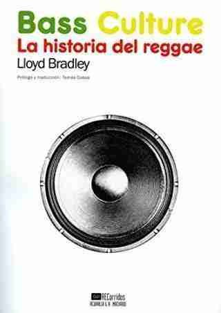 Bass Culture. La historia del reggae