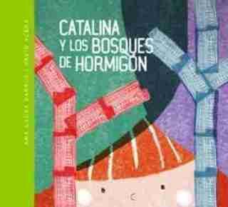 CATALINA Y LOS BOSQUES DE HORMIGÓN (CARTONÉ)