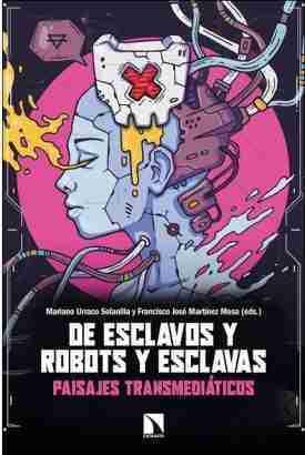 DE ESCLAVOS Y ROBOTS Y ESCLAVAS