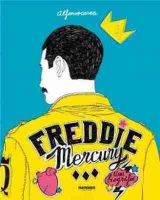 Freddie Mercury Una biografía