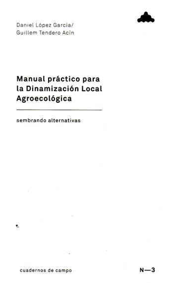 MANUAL PRÁCTICO PARA LA DINAMIZACIÓN LOCAL AGROECOLÓGICA
